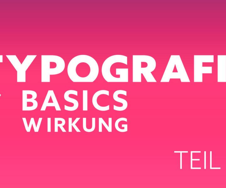 TYPOGRAFIE - BASICS & WIRKUNG